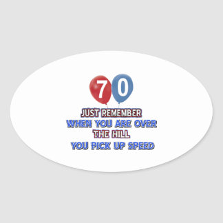 70 and over the hill birthday designs oval sticker