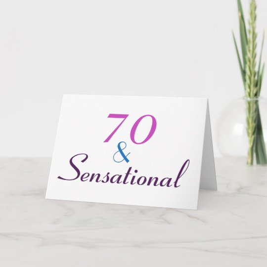 70 And Sensational Personalize 70th Birthday Card