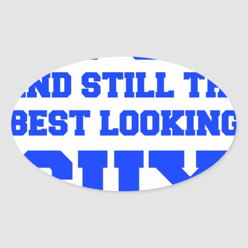 70-and-still-best-looking-guy-FRESH-BLUE.png Oval Sticker