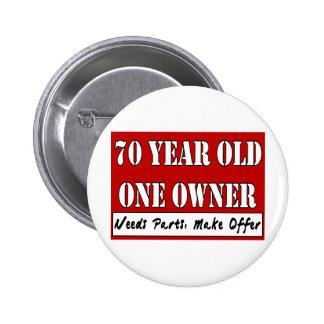 70 años, un dueño - las piezas de las necesidades, pin redondo de 2 pulgadas