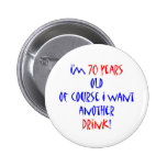 70 another drink pinback button