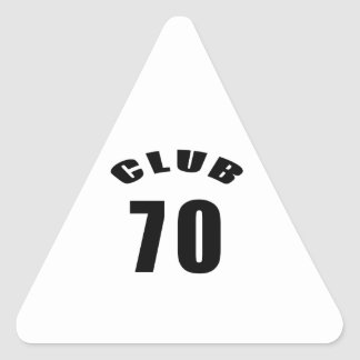70 Club Birthday Designs Triangle Sticker