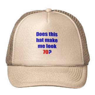 70 Does this hat