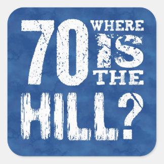 70 donde cumpleaños divertido BL70Z de la colina Pegatina Cuadrada