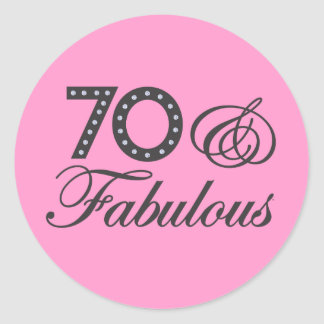 70 & Fabulous! Classic Round Sticker