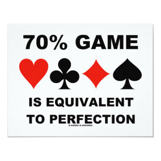 70% Game Is Equivalent To Perfection (Card Suits) Card