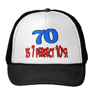 70 is 7 perfect 10's  (BLUE) Trucker Hat