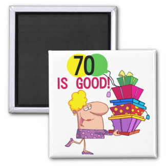 70 is Good Birthday Tshirts and Gifts 2 Inch Square Magnet