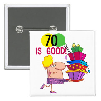 70 is Good Birthday Tshirts and Gifts 2 Inch Square Button