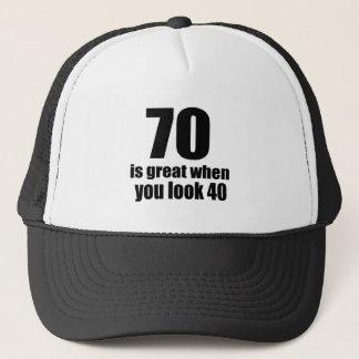 70 Is Great When You Look Birthday Trucker Hat