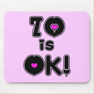 70 is OK Birthday Mouse Pad