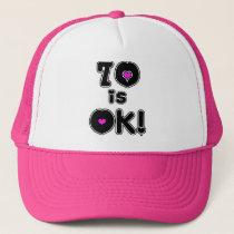 70 is OK Birthday Trucker Hat