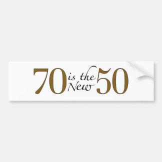 70 Is The New 50 Bumper Sticker