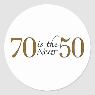 70 Is The New 50 Classic Round Sticker