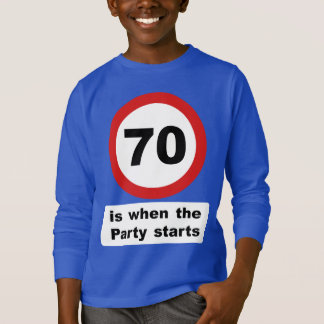 70 is when the Party Starts T-Shirt