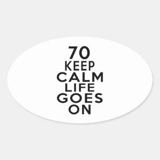 70 Life Goes On Birthday Oval Sticker