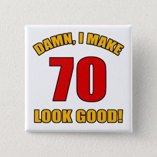 70 Looks Good! Pinback Button