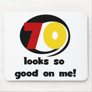 70 Looks So Good on Me T-shirts and Gifts Mouse Pad
