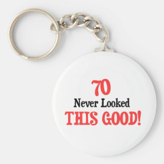 70 Never Looked This Good Keychain