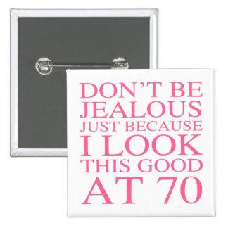 70.o cumpleaños descarado para las mujeres pin cuadrado