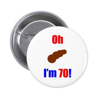¡70 oh (imagen de Poo) soy 70! Pin Redondo De 2 Pulgadas