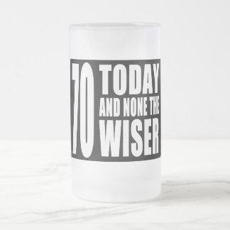70.os cumpleaños divertidos: 70 hoy y ningunos el  taza