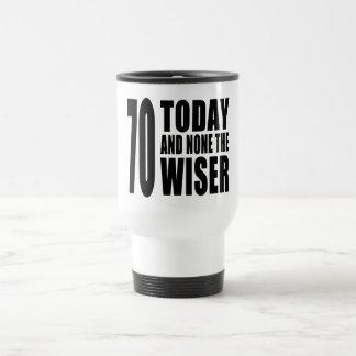 70.os cumpleaños divertidos: 70 hoy y ningunos el  taza de café