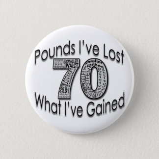70 Pounds Lost Button