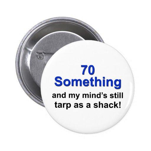 70 Something... 2 Inch Round Button