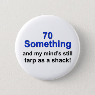 70 Something... Button