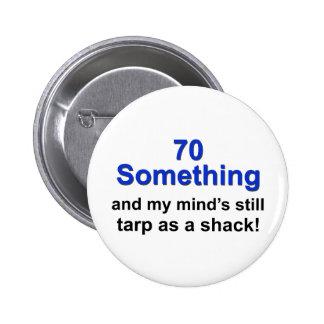 70 Something... Pinback Button