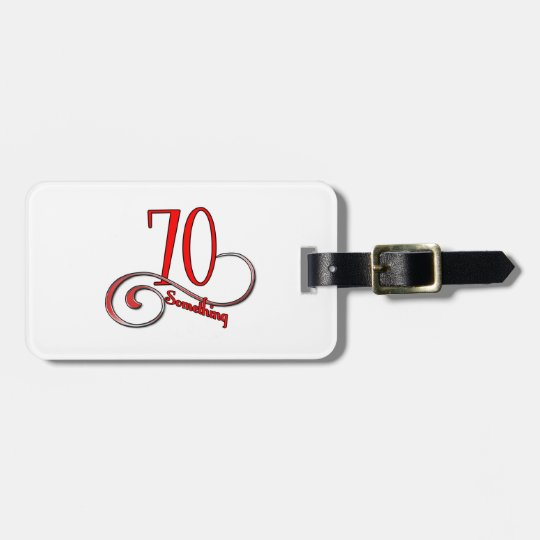 70 Something Luggage Tag