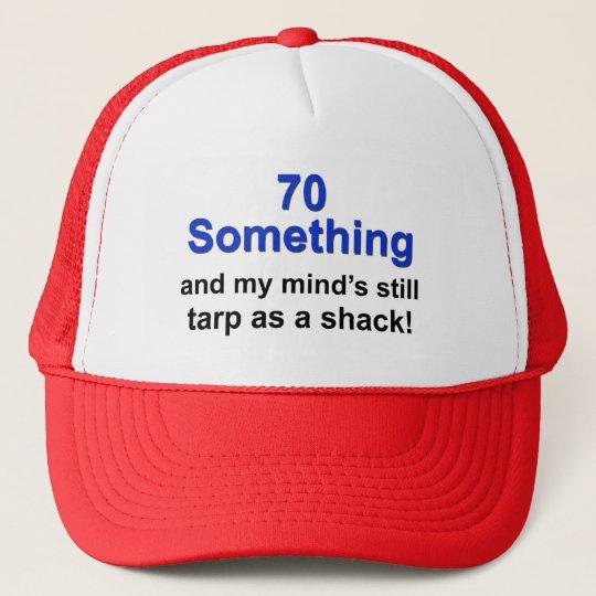 70 Something... Trucker Hat
