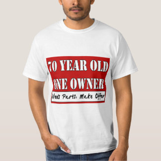 70 Year Old, One Owner - Needs Parts, Make Offer Tee Shirts