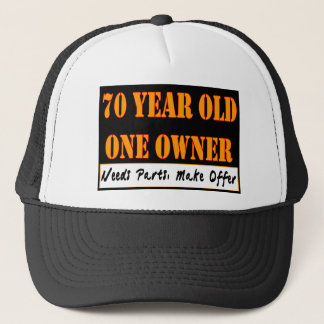70 Year Old, One Owner - Needs Parts, Make Offer Trucker Hat