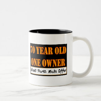 70 Year Old, One Owner - Needs Parts, Make Offer Two-Tone Coffee Mug