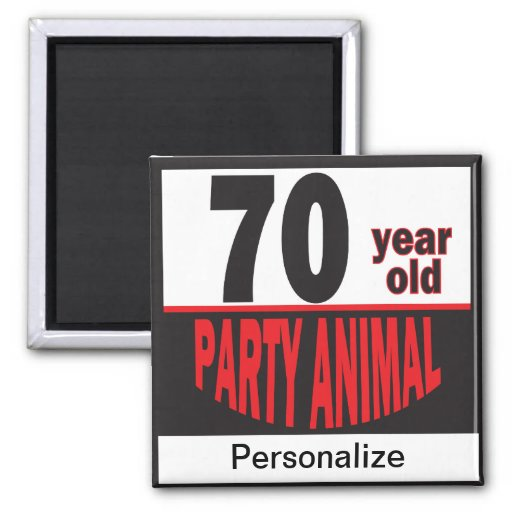 70 Year Old Party Animal  70th Birthday 2 Inch Square Magnet  Zazzle
