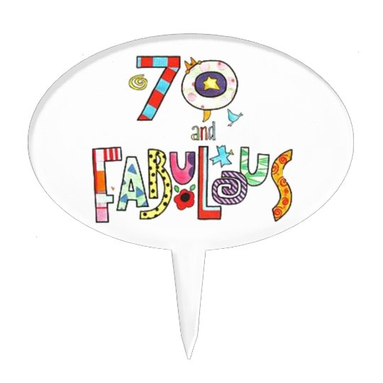 70 Years Old and Fabulous 70th Birthday Cake Topper Zazzlecom