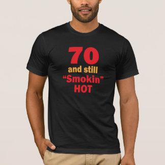 70 Years Old and Still Smokin Hot T-Shirt
