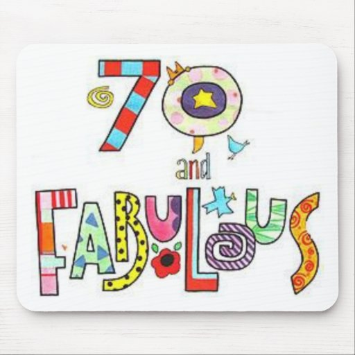 70 Years Old Fabulous Birthday Mousepads