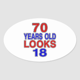 70 Years Old Looks 18 Oval Sticker
