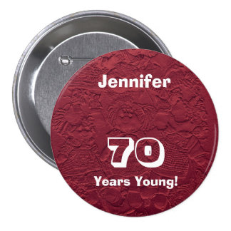 70 Years Young Red Dolls Pin Button Birthday Gift