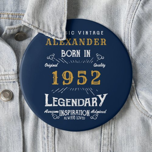 70th Birthday 1952 Add Name Blue Gold Legendary Button
