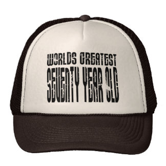 70th Birthday 70 World's Greatest Seventy Year Old Hat