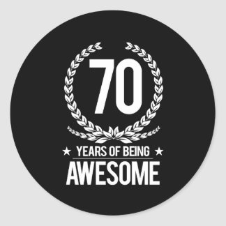70th Birthday (70 Years Of Being Awesome) Classic Round Sticker