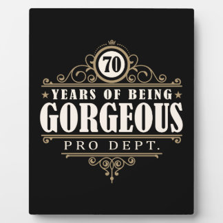 70th Birthday (70 Years Of Being Gorgeous) Plaque