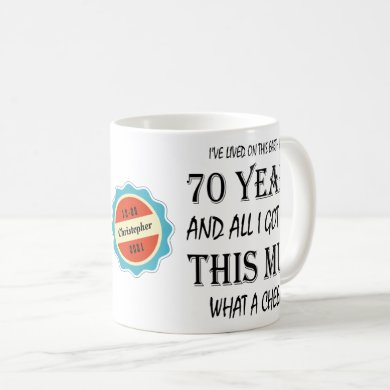 70th Birthday 70 Years Old Fun Cheek Personalized Coffee Mug