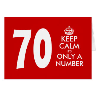 70th Birthday card | Keep Calm it's only a number