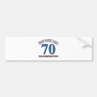 70TH birthday designs Bumper Stickers