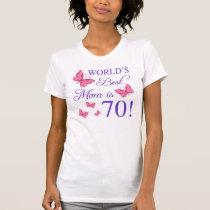 70th Birthday For Mom T-Shirt